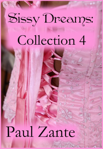Sissy Dreams: Collection 4