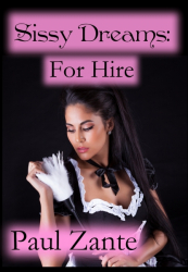 Sissy Dreams: For Hire