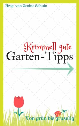 Kriminell gute Garten-Tipps