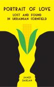 Portrait of Love Lost and Found in Ukrainian Cornfield