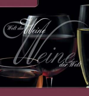 Welt der Weine - Weine der Welt