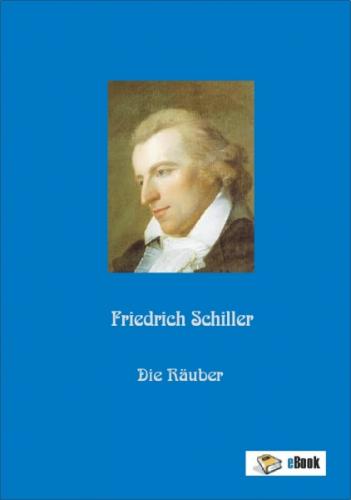 Die Räuber - Ein Schauspiel - Friedrich Schiller