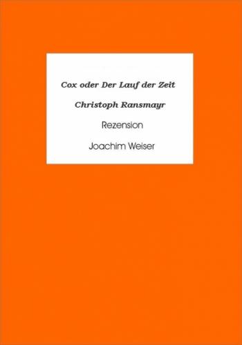 Cox oder Der Lauf der Zeit - Christoph Ransmayr