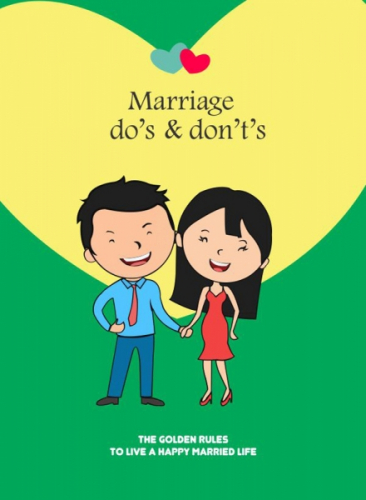 Marriage Do's & Don't's - For A Happy Married Life !