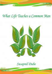 What Life Teaches a Common Man