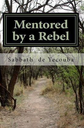 Mentored by a Rebel