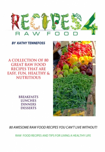 80 Awesome Raw Food Recipes You Can't Live Without