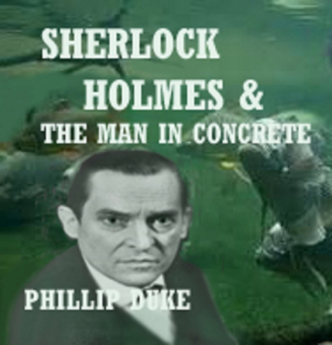 Sherlock Holmes And the Man In Concrete