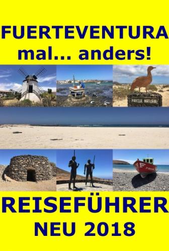 Fuerteventura mal... anders! Reiseführer 2018