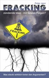 Fracking - zündende Idee mit fatalen Folgen?