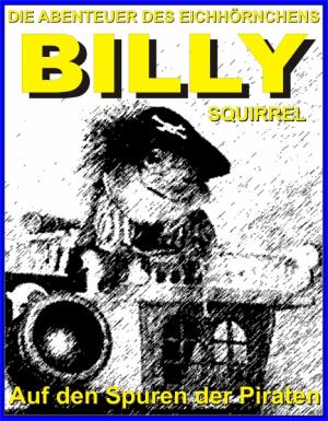 Die Abenteuer des Eichhörnchens Billy Squirrel