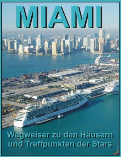 Miami Wegweiser zu den Häusern und Treffpunkten der Stars
