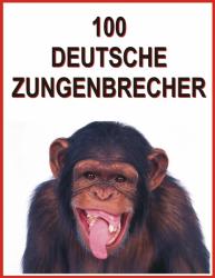 100 Deutsche Zungenbrecher