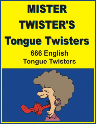 MISTER TWISTER'S Tongue Twisters