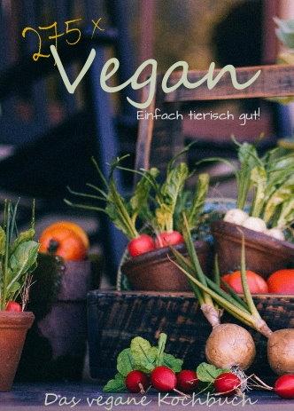 275 x Vegan - Einfach tierisch gut!