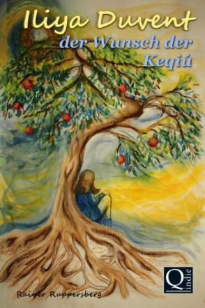 Iliya Duvent - der Wunsch der Keqiú