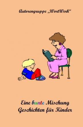 Eine bunte Mischung Geschichten für Kinder