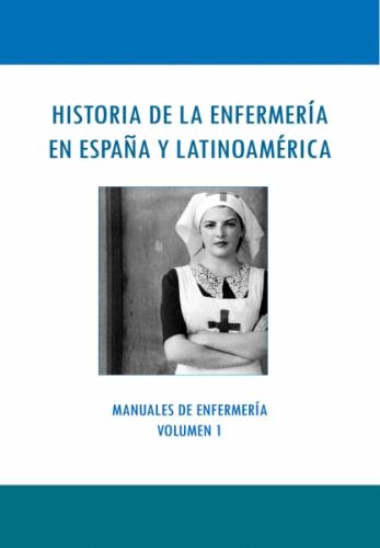 HISTORIA DE LA ENFERMERÍA EN ESPAÑA Y AMÉRICA LATINA