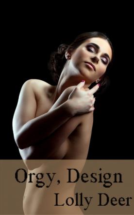 Orgy, Design