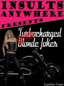 Insults Anywhere Presents Turbo Charged Dumb Blonde Jokes