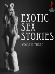 Exotic Sex Stories Volume 3