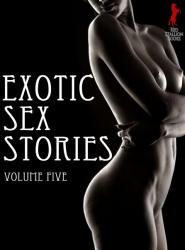Exotic Sex Stories Volume 5