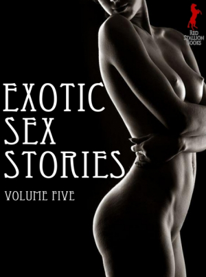 Exotic Sex Stories Volume 5