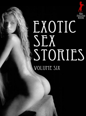 Exotic Sex Stories Volume 6