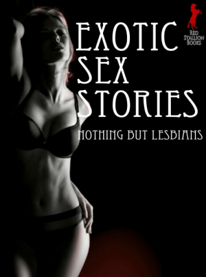 Exotic Sex Stories: Nothing But Lesbians