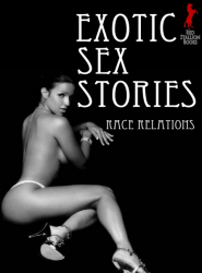 Exotic Sex Stories: Race Relations