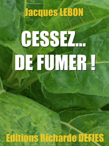 CESSEZ… DE FUMER !