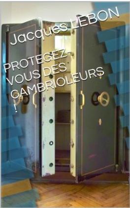 PROTEGEZ-VOUS DES CAMBRIOLEURS !