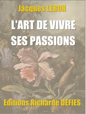 L'ART DE VIVRE SES PASSIONS