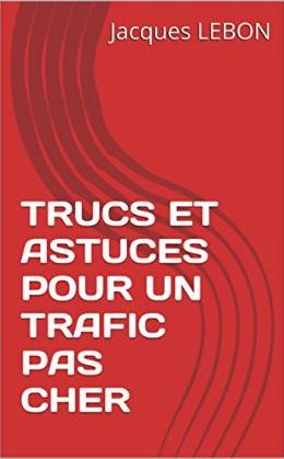TRUCS ET ASTUCES POUR UN TRAFIC PAS CHER