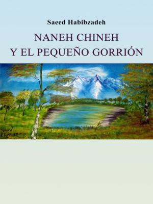Naneh Chineh y el pequeño gorrión