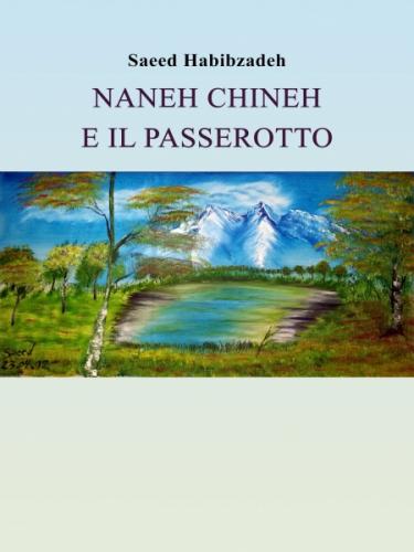 Naneh Chineh e il passerotto