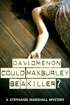Could Max Burley Be a Killer?