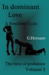 In dominant Love - Vol. 1: Time of probation
