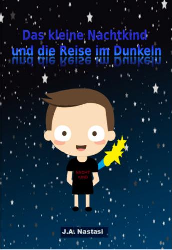 Das kleine Nachtkind und die Reise im Dunkeln