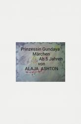 Die schöne Prinzessin Gundaya