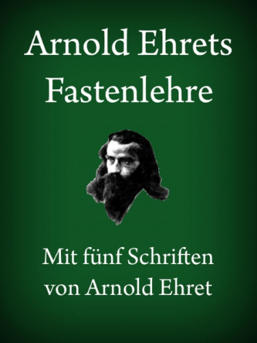 Arnold Ehrets Fastenlehre