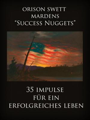Orison Swett Mardens 'Success Nuggets'