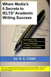 Wham Media's 6 Secrets to IELTS Academic Writing Success