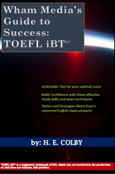 Wham Media's Guide to Success: TOEFL iBT®