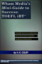 Wham Media's Mini-Guide to Success: TOEFL iBT