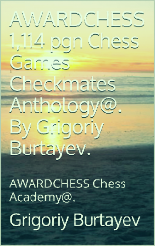 AWARDCHESS Chess Anthology. pgn. 1114 Checkmates.