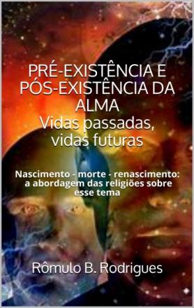 Pré-existência e pós-existência da alma