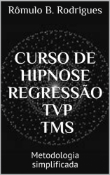 CURSO DE HIPNOSE, REGRESSÃO, TVP, TMS