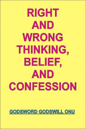 Right and Wrong Thinking, Belief, and Confession