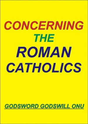 Concerning the Roman Catholics